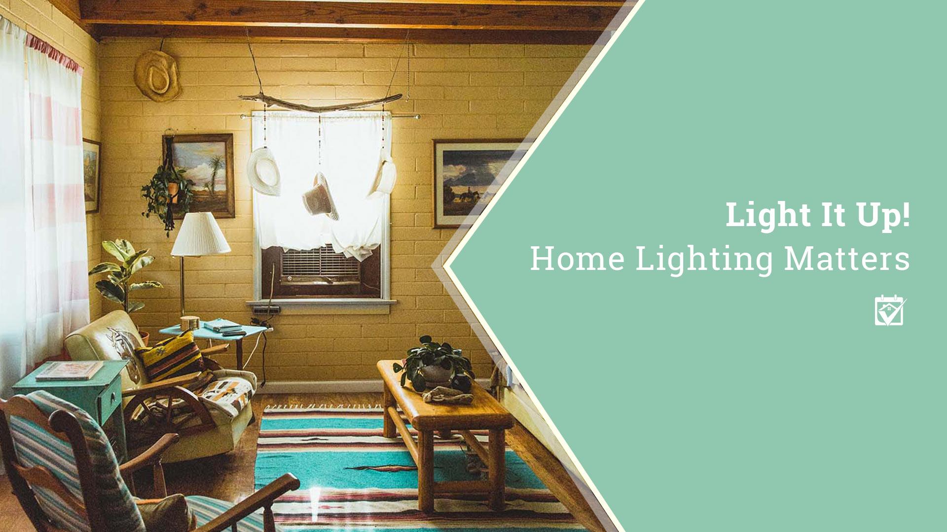 Light It Up! Home Lighting Matters