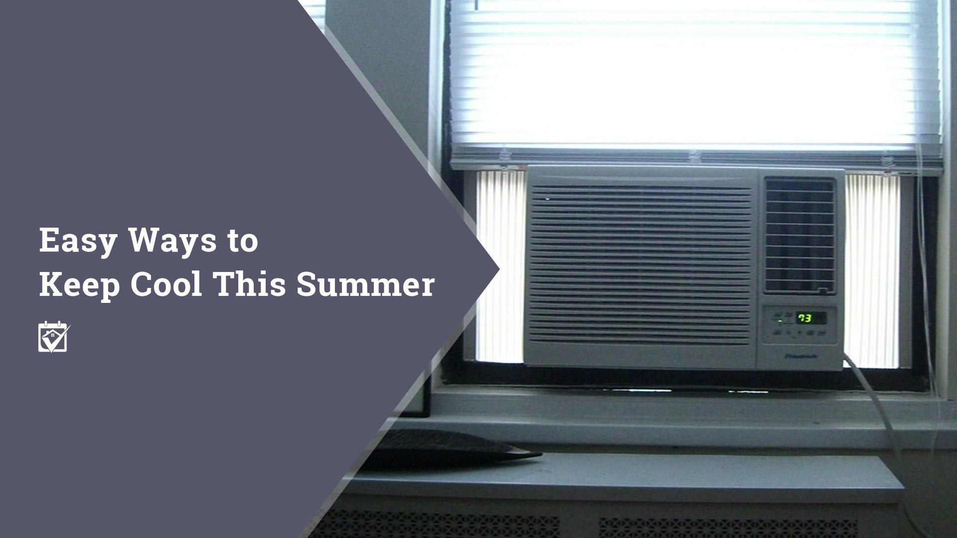 Homekeepr Easy Ways To Keep Cool This Summer